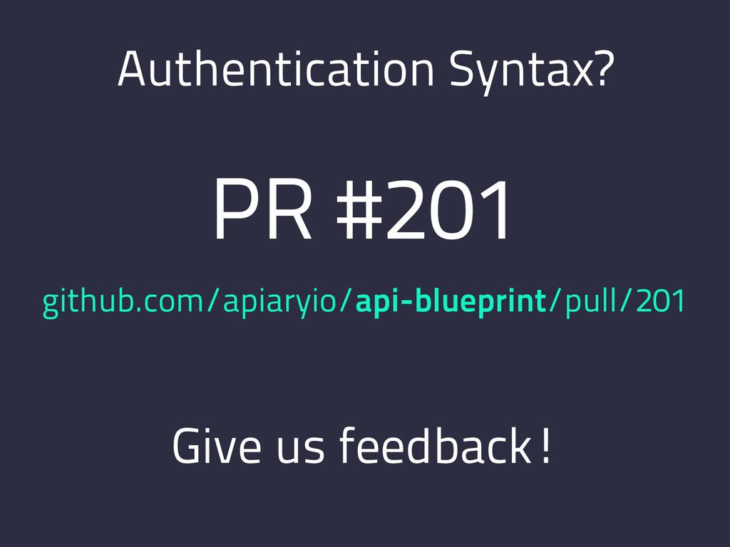Authentication Syntax? PR #201 github.com/apiar...