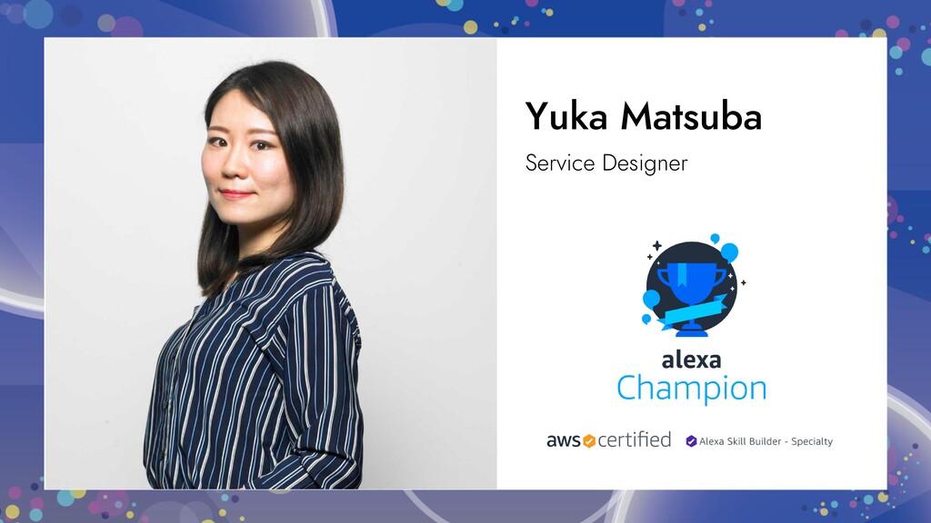 Yuka Matsuba Service Designer