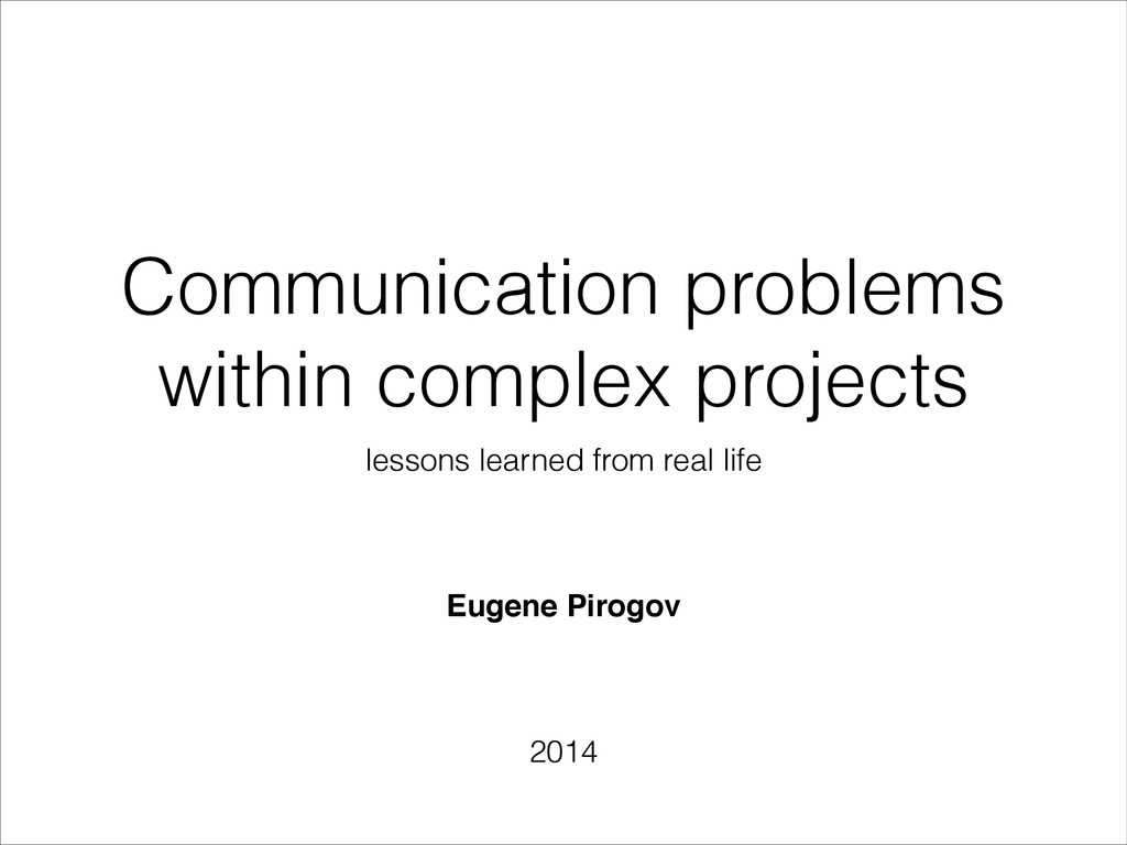Communication problems within complex projects ...