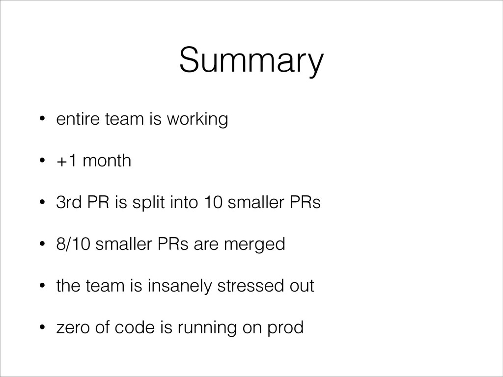 Summary • entire team is working • +1 month • 3...