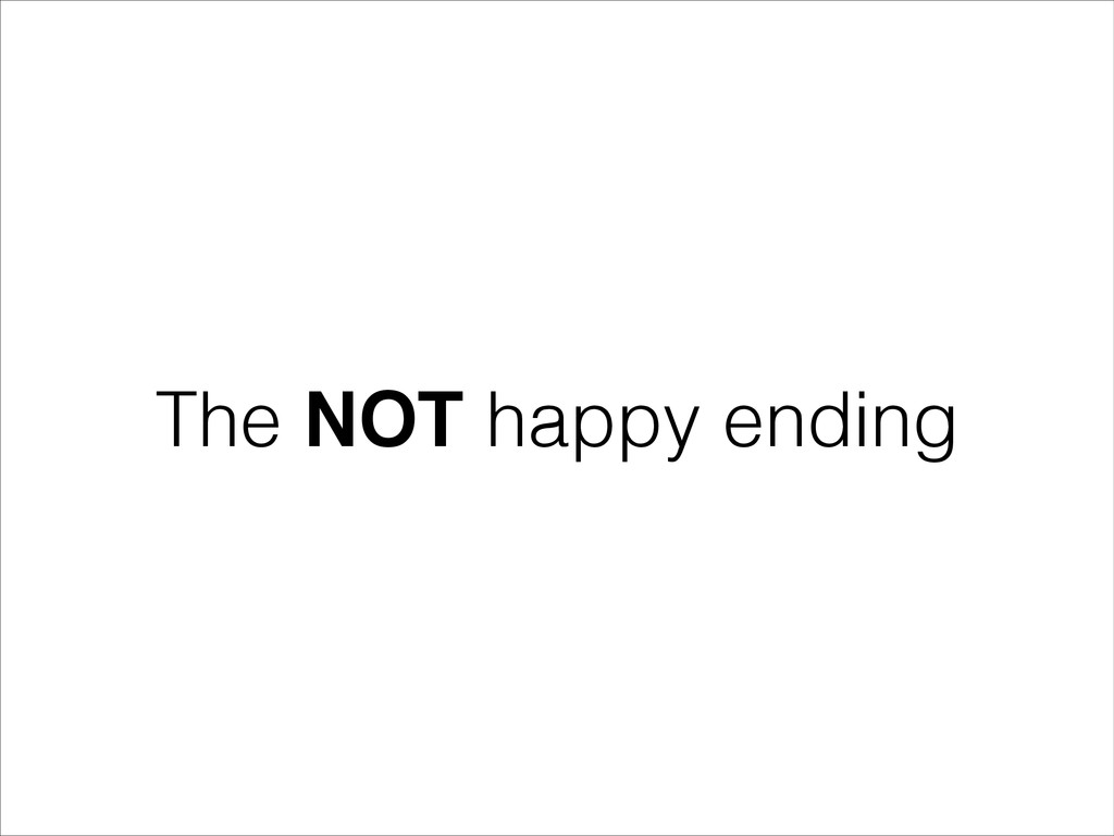 The NOT happy ending
