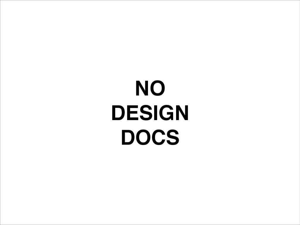 NO! DESIGN! DOCS