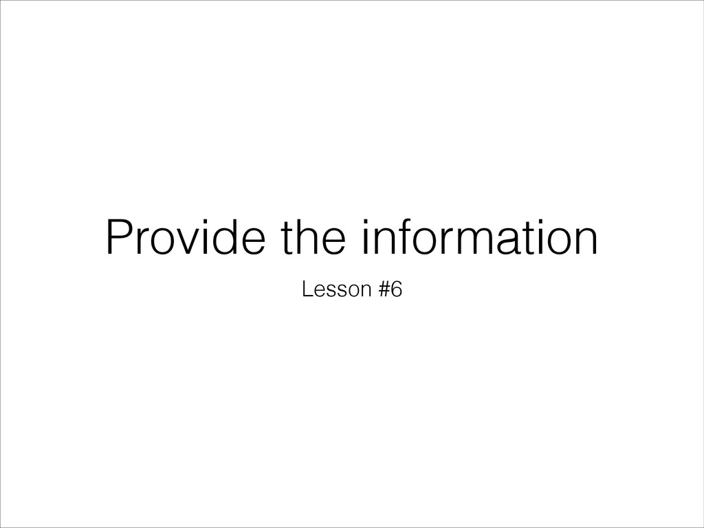 Provide the information Lesson #6