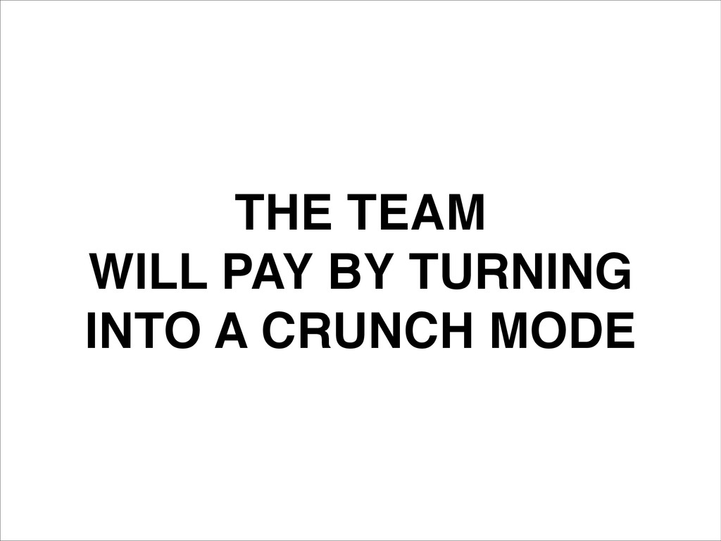 THE TEAM! WILL PAY BY TURNING! INTO A CRUNCH MO...