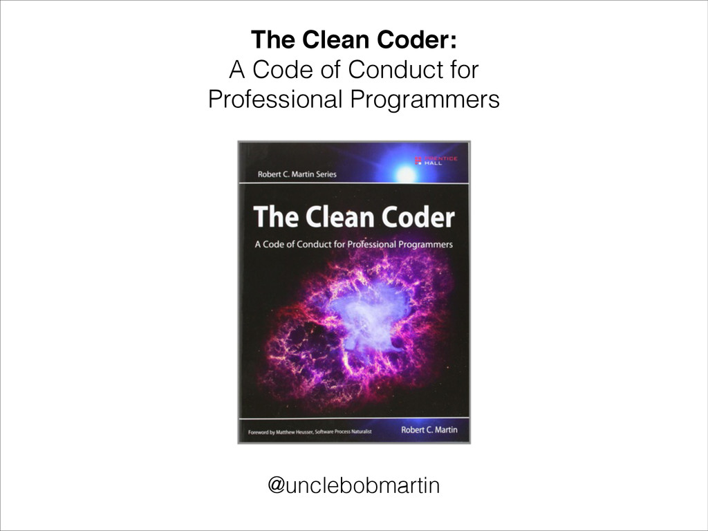 The Clean Coder: A Code of Conduct for Professi...