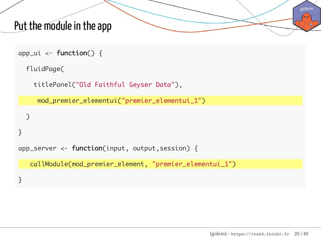 Put the module in the app app_ui <- function() ...
