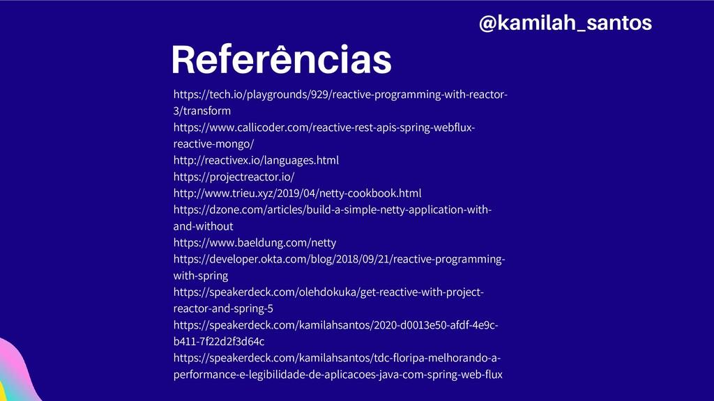 Referências https://tech.io/playgrounds/929/rea...