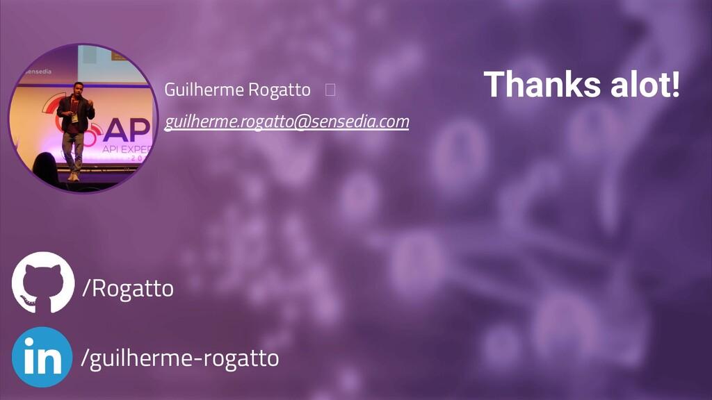 Guilherme Rogatto  guilherme.rogatto@sensedia.c...