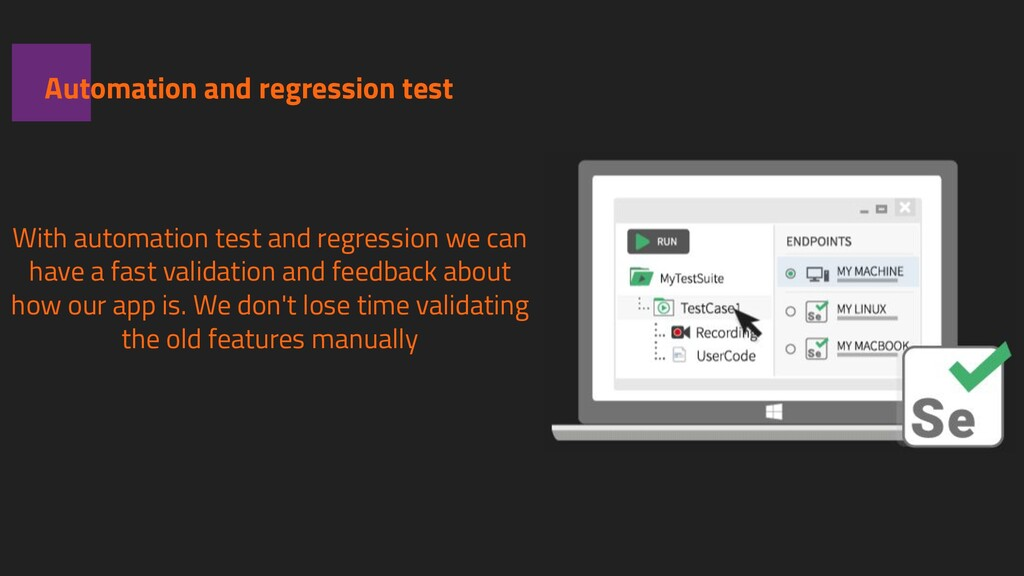 Automation and regression test With automation ...