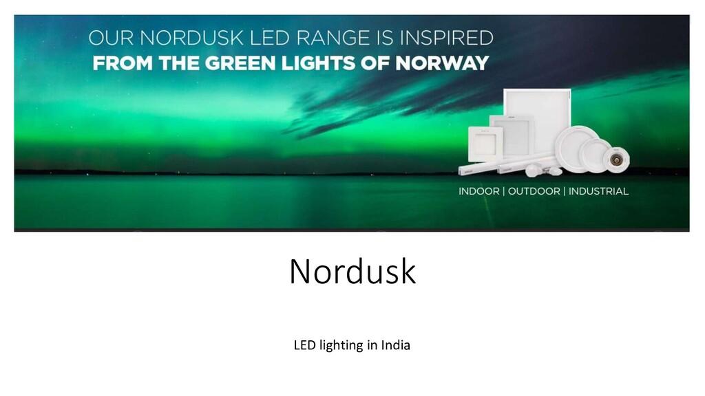 Nordusk LED lighting in India