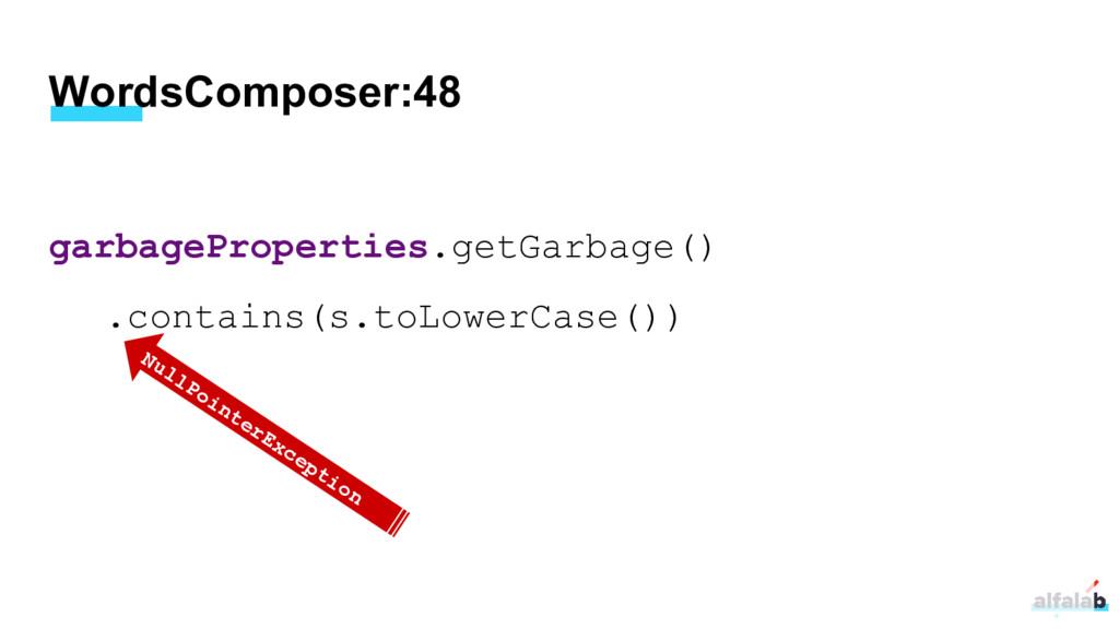 WordsComposer:48 garbageProperties.getGarbage()...