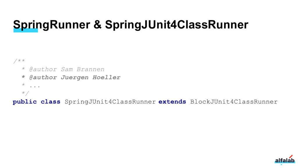 SpringRunner & SpringJUnit4ClassRunner /** * @a...