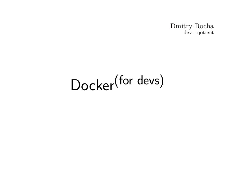 Dmitry Rocha dev - qotient Docker(for devs)