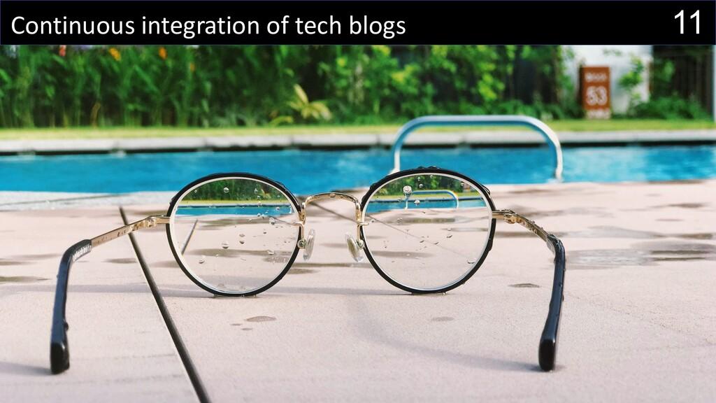 11 Continuous integration of tech blogs