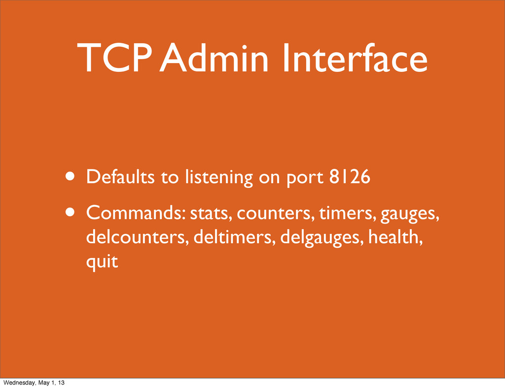 TCP Admin Interface • Defaults to listening on ...