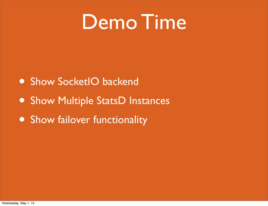 Demo Time • Show SocketIO backend • Show Multip...
