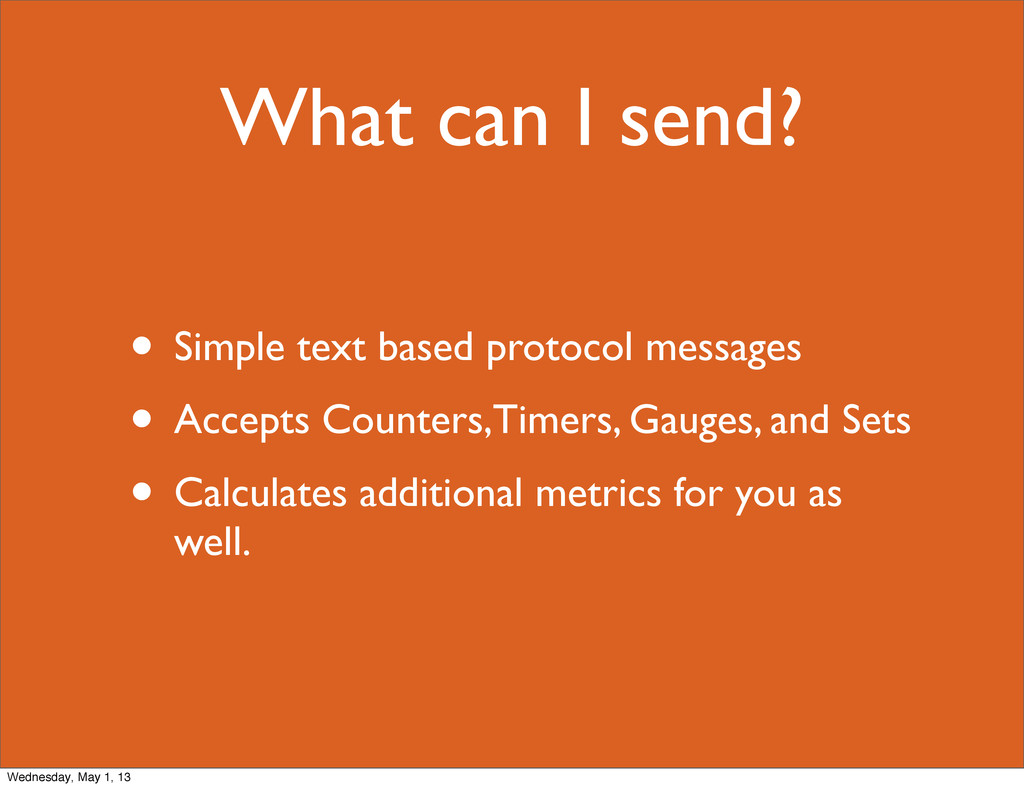 What can I send? • Simple text based protocol m...