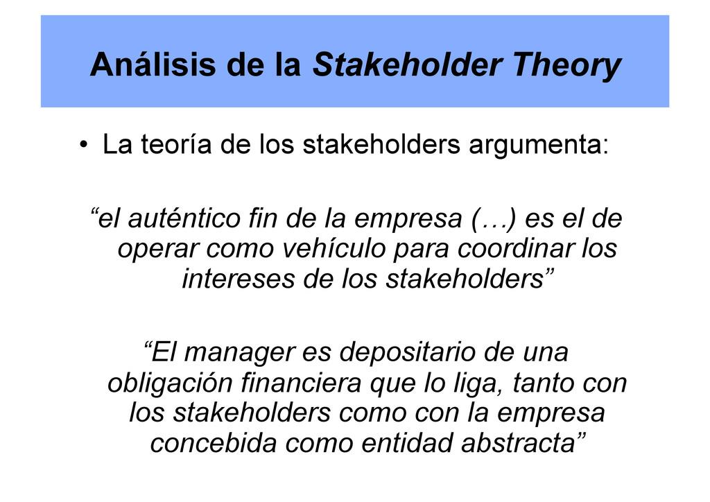 Análisis de la Stakeholder Theory • La teoría ...