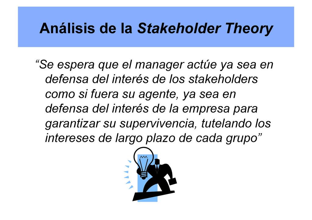 """Análisis de la Stakeholder Theory """"Se espera qu..."""