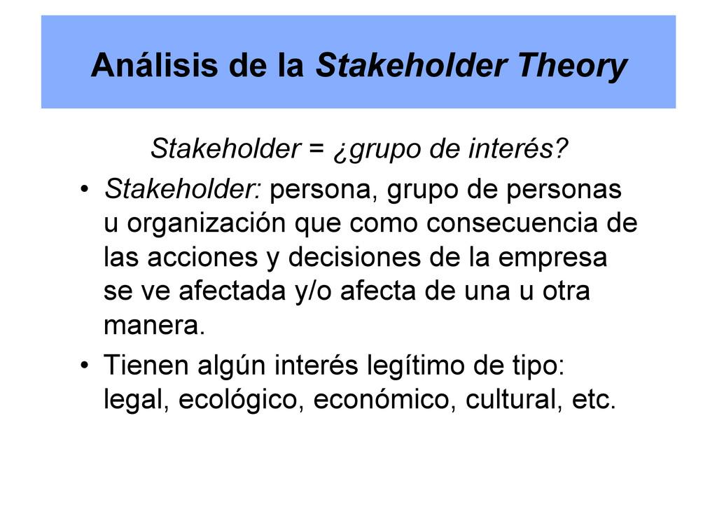 Stakeholder = ¿grupo de interés? • Stakeholder...