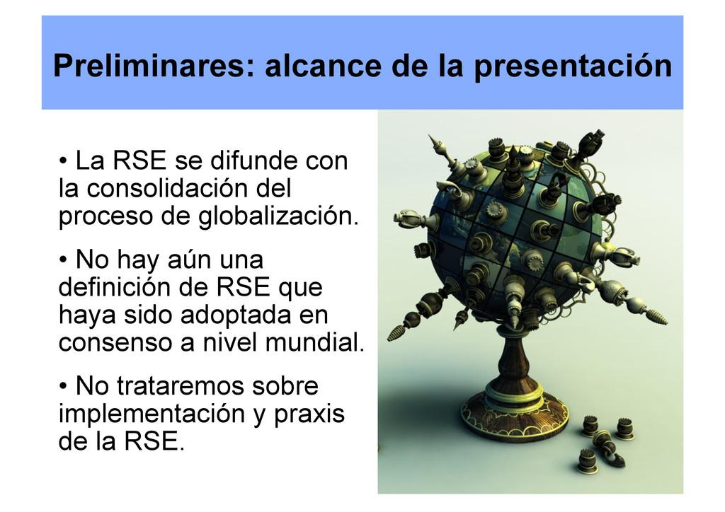 Preliminares: alcance de la presentación • La ...