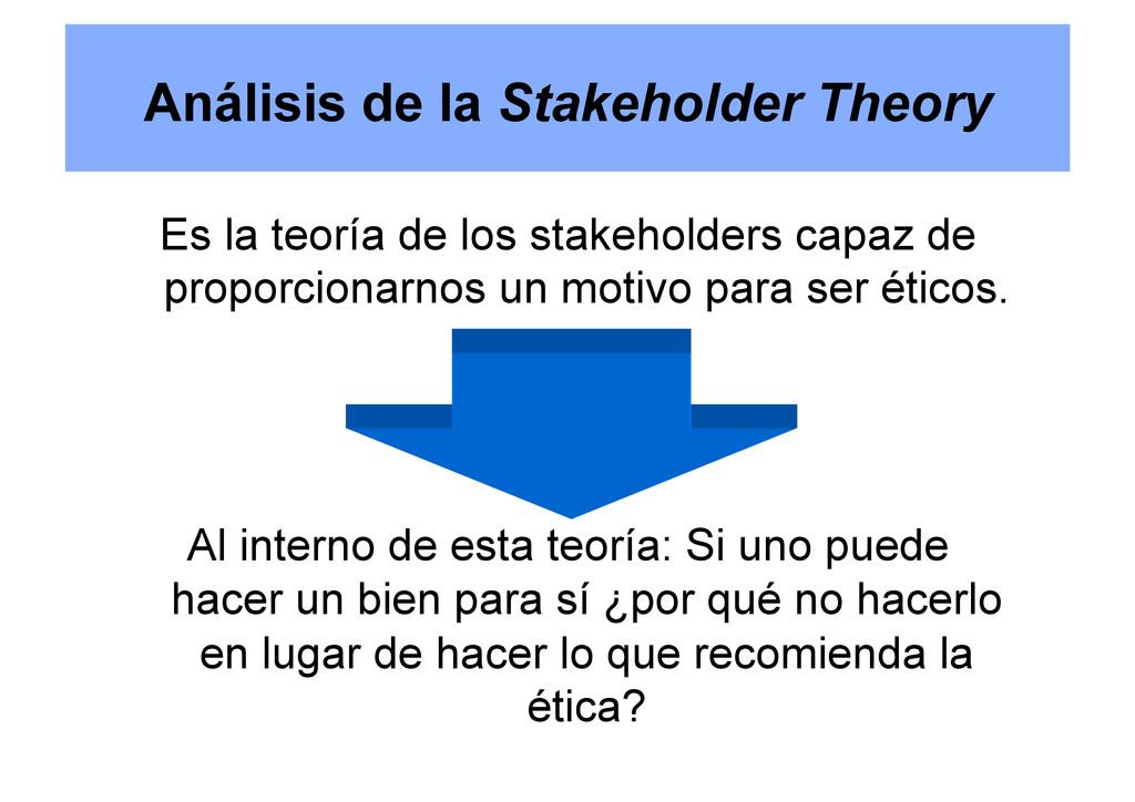 Análisis de la Stakeholder Theory Es la teoría ...