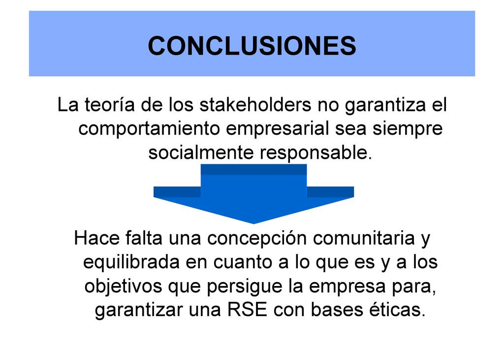 CONCLUSIONES La teoría de los stakeholders no g...