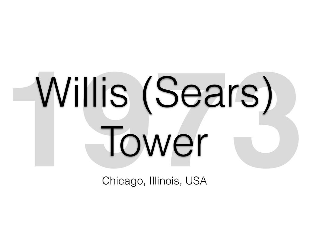 1973 Willis (Sears) Tower Chicago, Illinois, USA