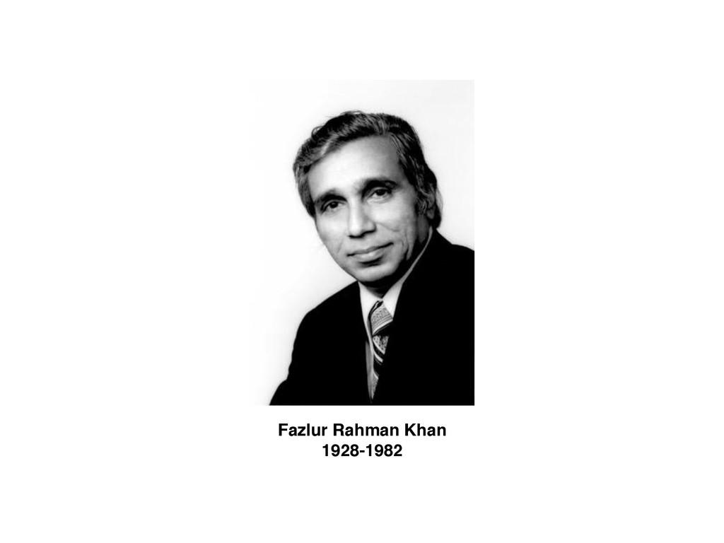 Fazlur Rahman Khan 1928-1982