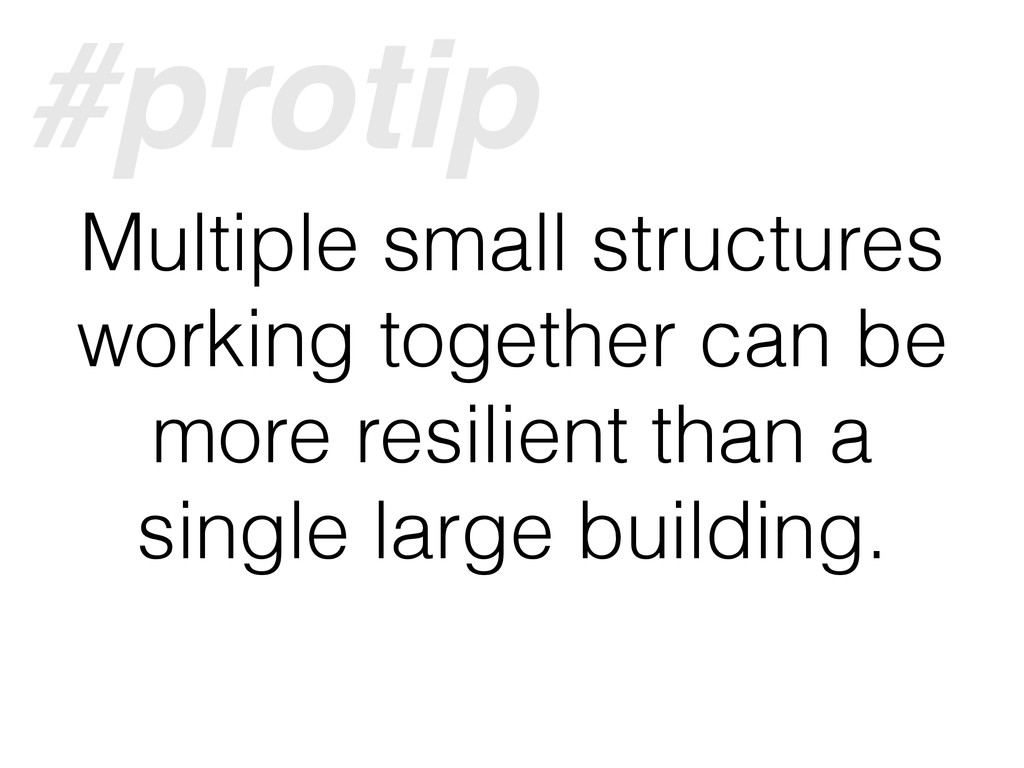 Multiple small structures working together can ...