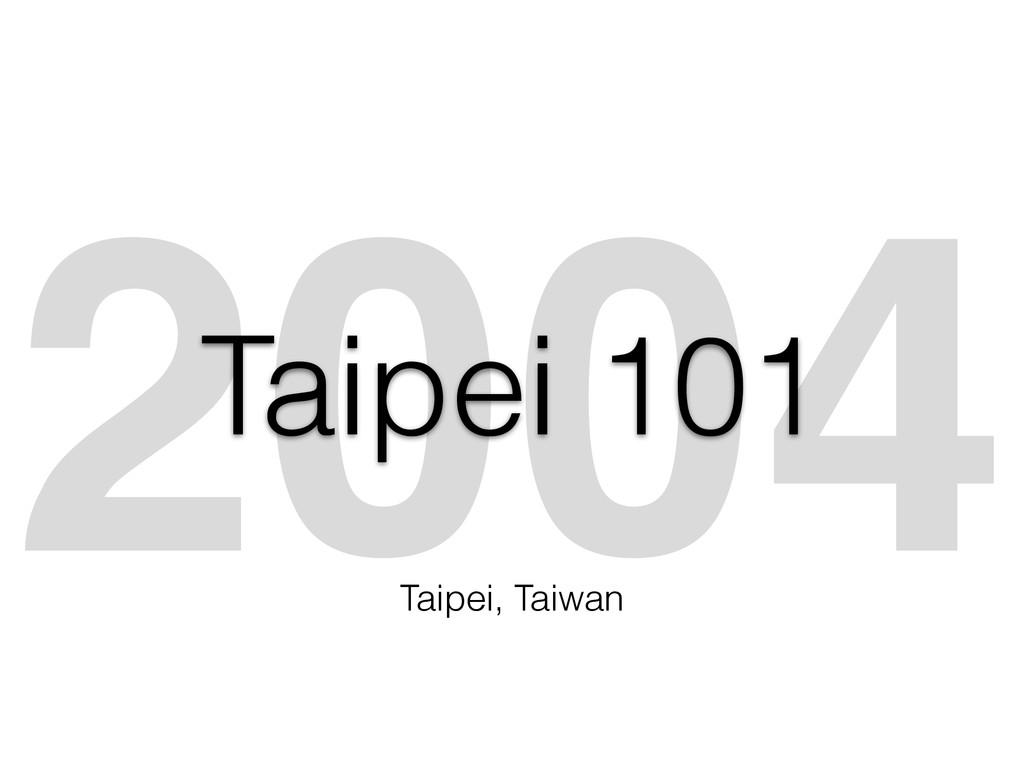 2004 Taipei 101 Taipei, Taiwan