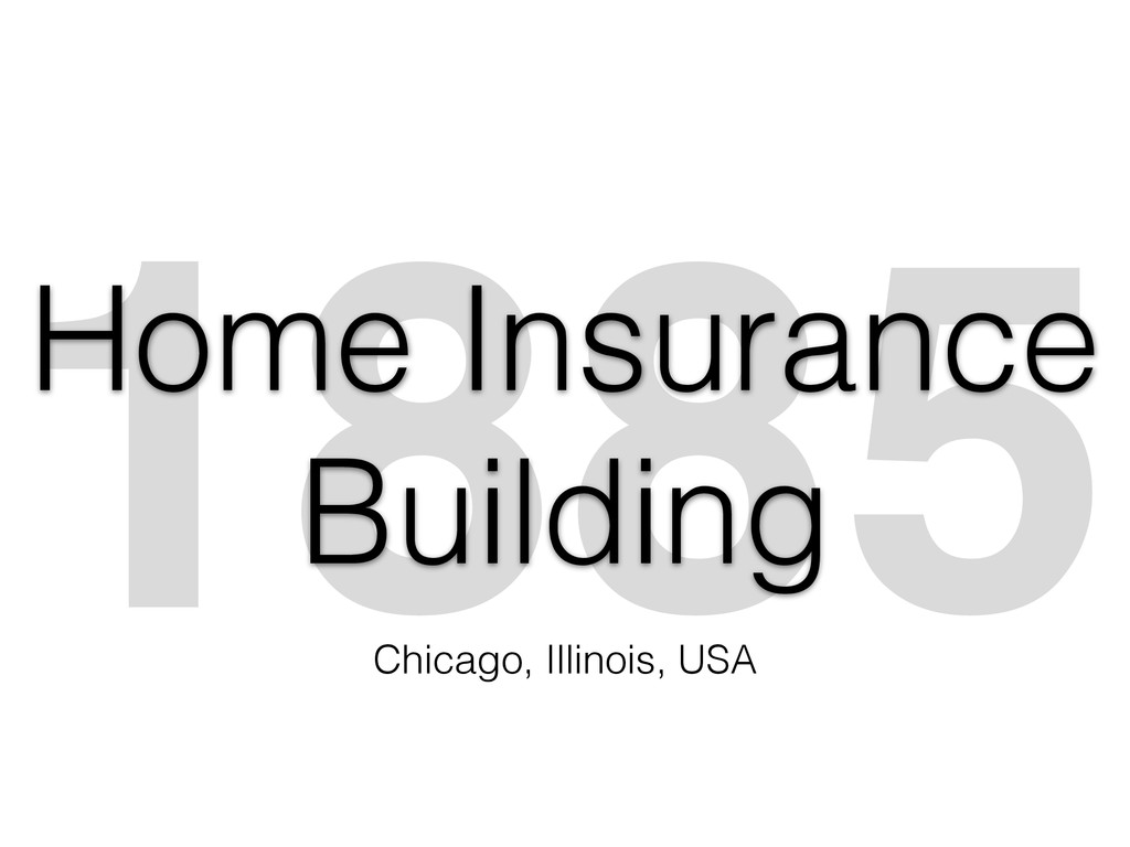 1885 Home Insurance Building Chicago, Illinois,...