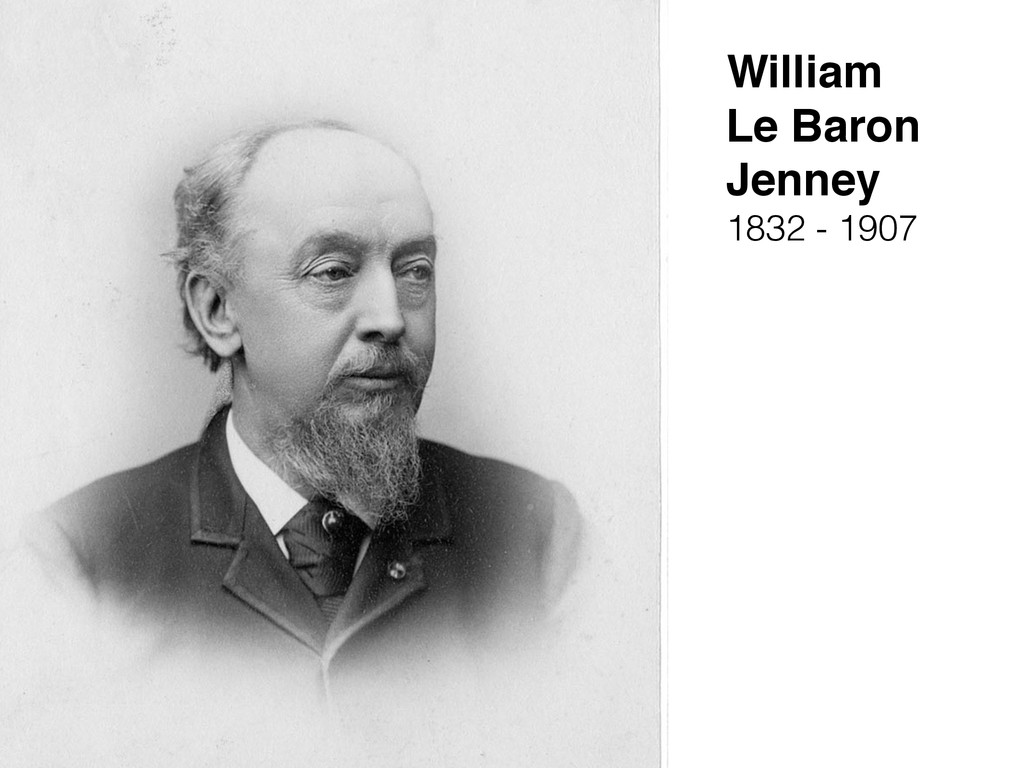 William Le Baron Jenney 1832 - 1907