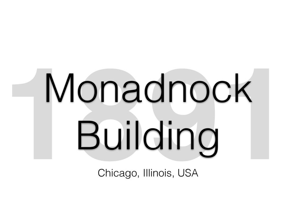 1891 Monadnock Building Chicago, Illinois, USA