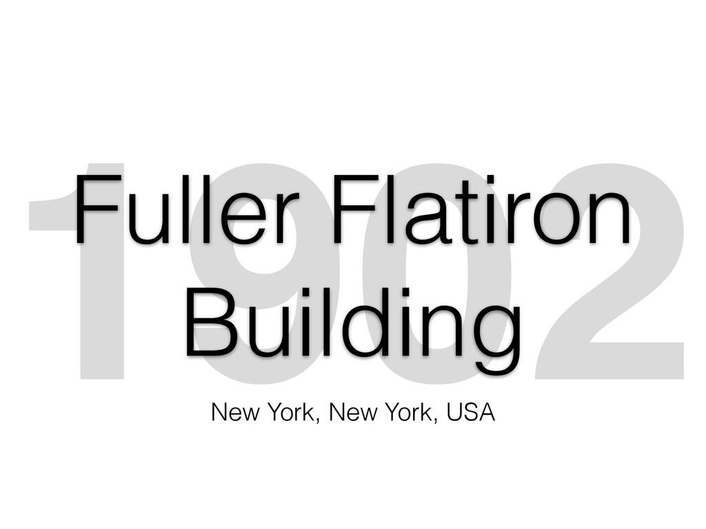 1902 Fuller Flatiron Building New York, New Yor...