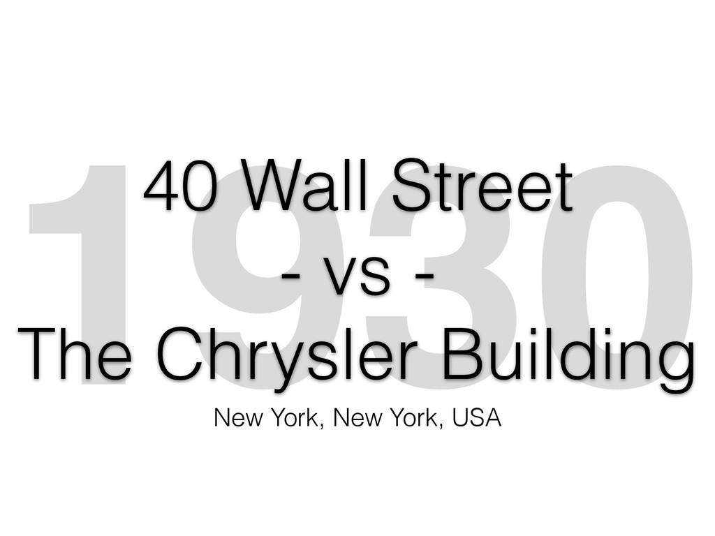 1930 40 Wall Street - vs - The Chrysler Buildin...