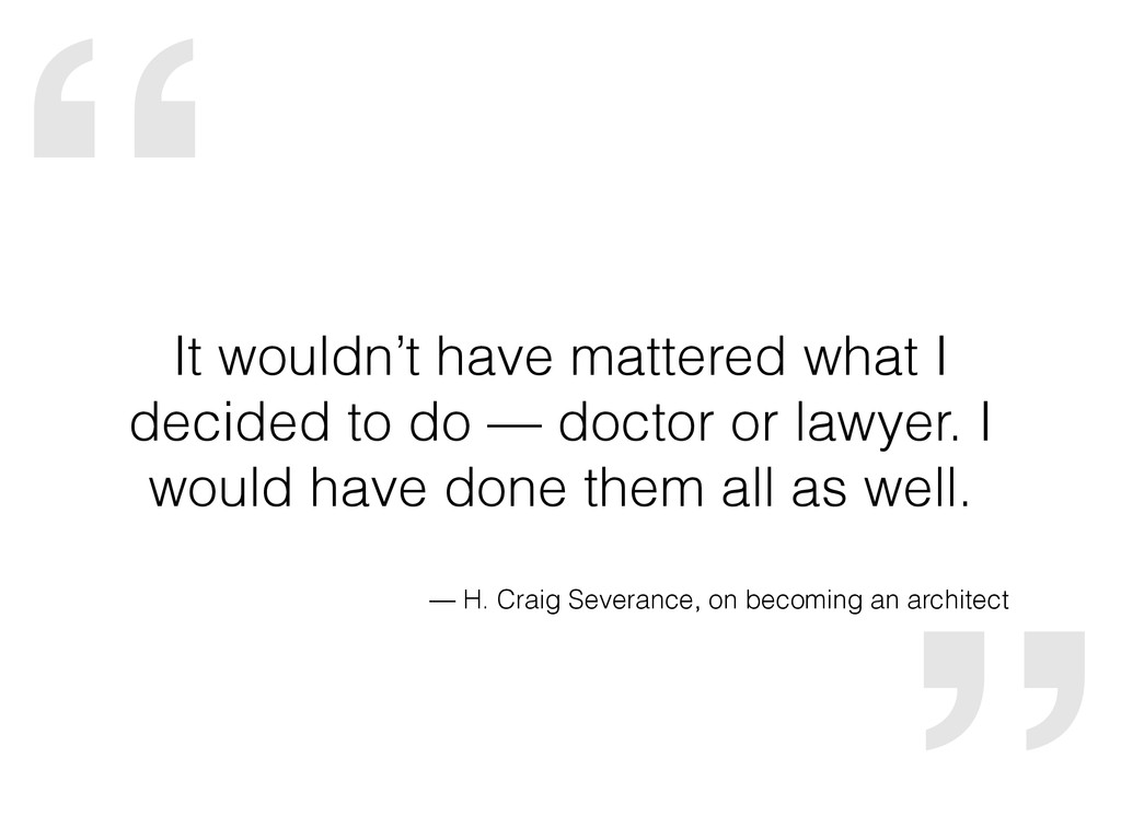 """"""" It wouldn't have mattered what I decided to d..."""