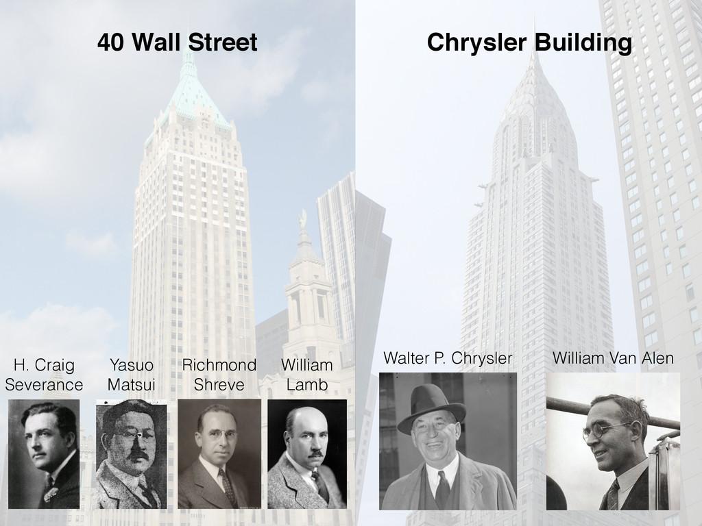 40 Wall Street Walter P. Chrysler William Van A...