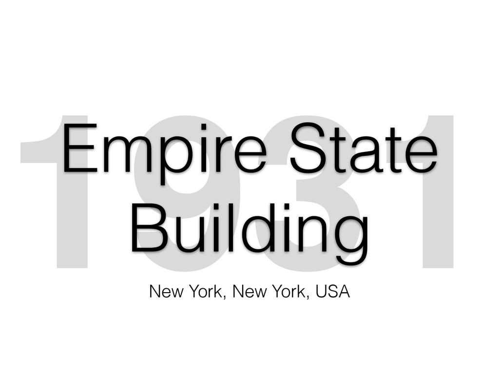 1931 Empire State Building New York, New York, ...