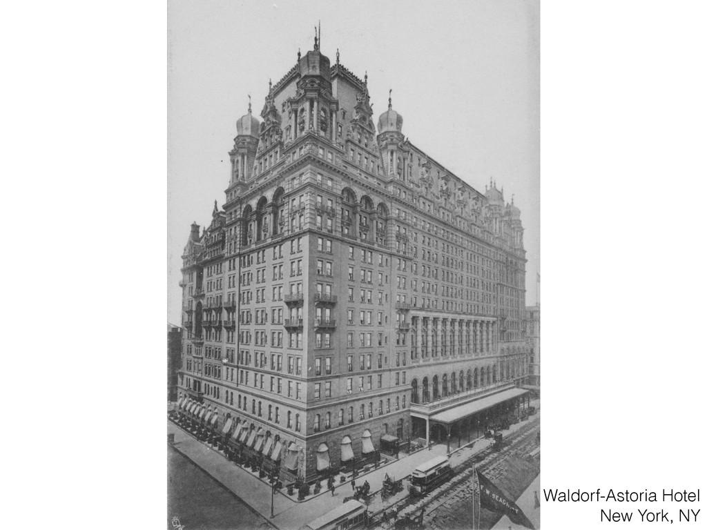 Waldorf-Astoria Hotel New York, NY