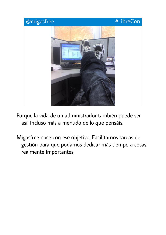 @migasfree #LibreCon Porque la vida de un admin...