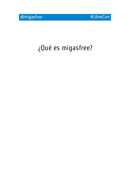 ¿Qué es migasfree? @migasfree #LibreCon