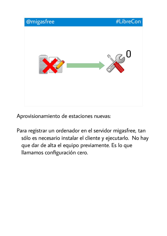 @migasfree #LibreCon 0 Aprovisionamiento de est...