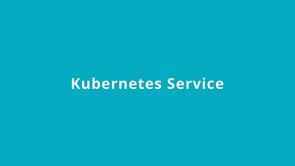 Kubernetes Service