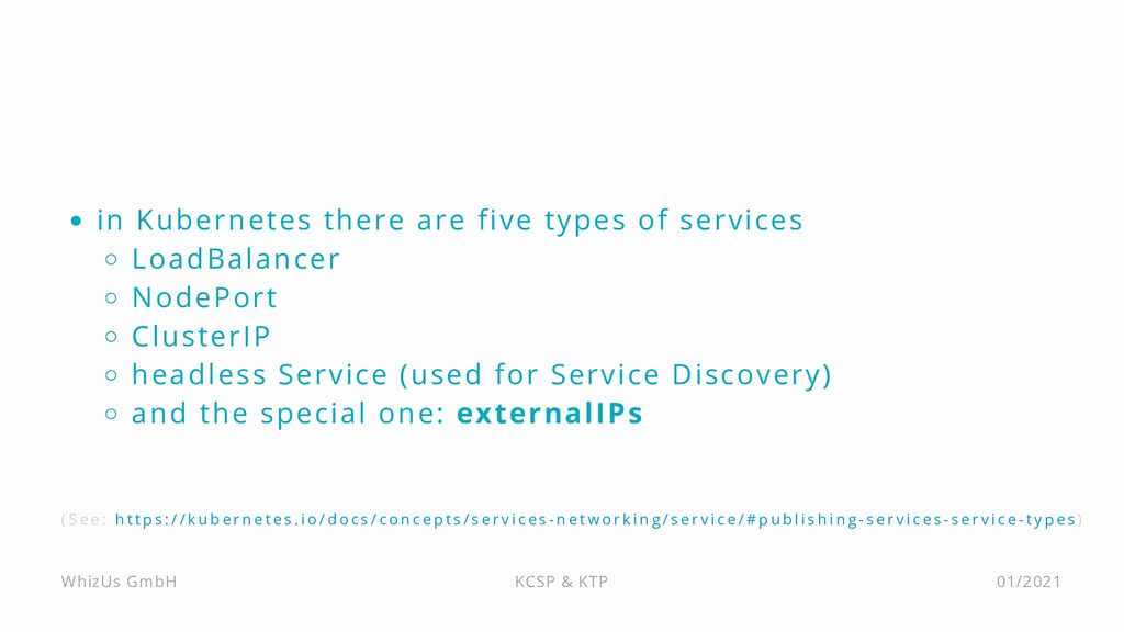 in Kubernetes there are five types of services ...