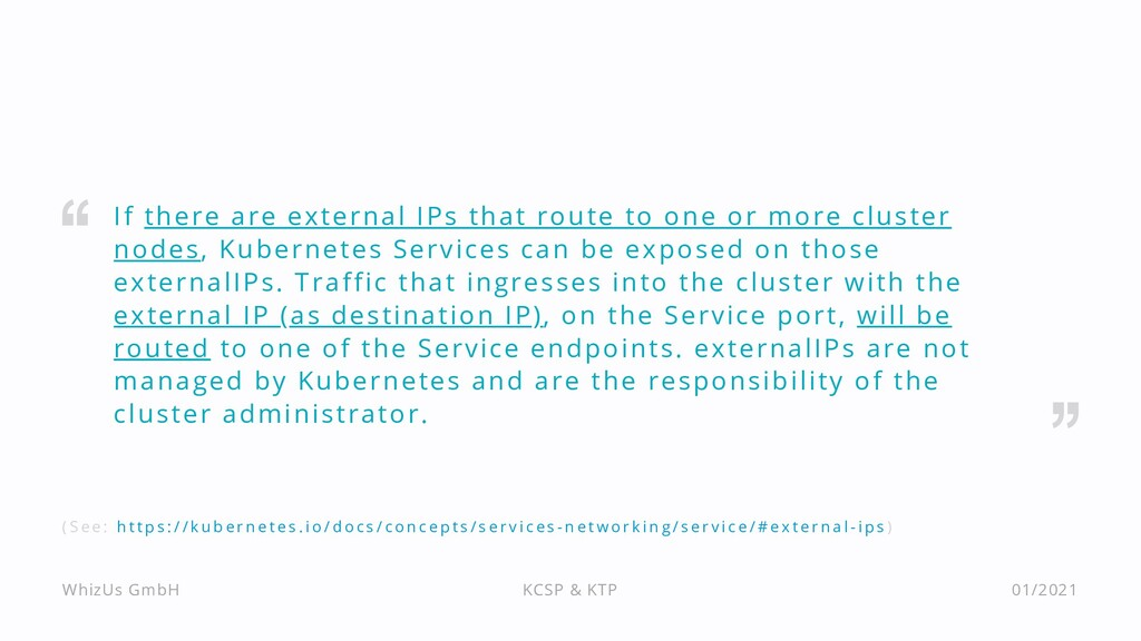 If there are external IPs that route to one or ...