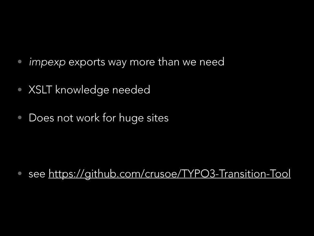 • impexp exports way more than we need • XSLT k...