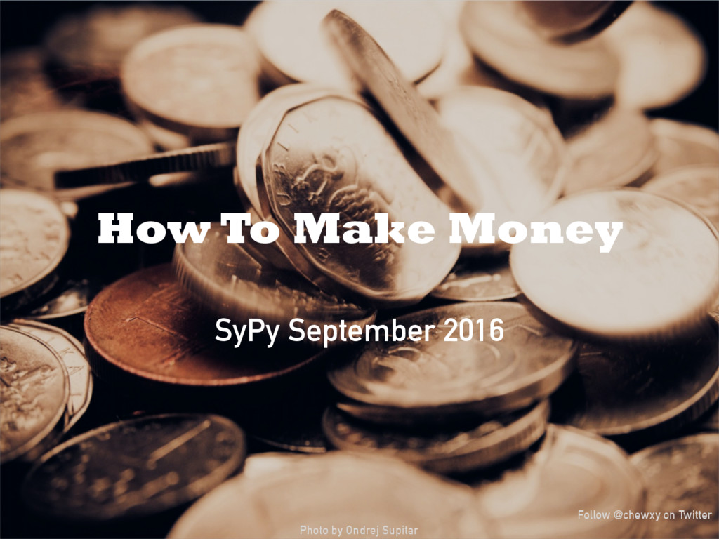 How To Make Money SyPy September 2016 Photo by ...