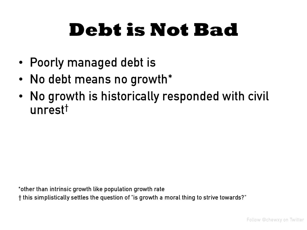 Debt is Not Bad • Poorly managed debt is • No...