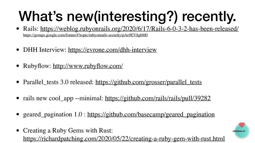 What's new(interesting?) recently. • Rails: htt...